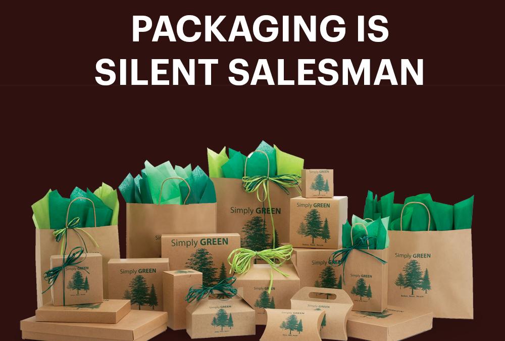 Packaging is Silent Salesman